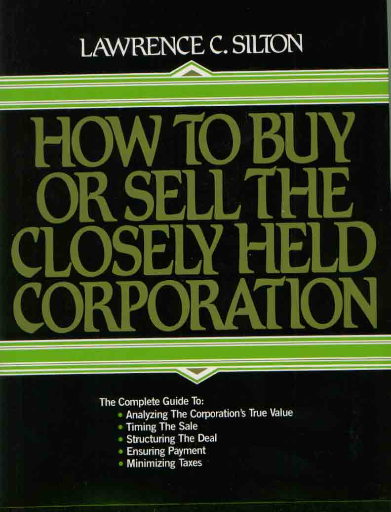 How to Buy & Sell the Closely Held Corporation