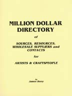 Million Dollar Directory of Sources, Resources, Wholesale Suppliers and Contacts for Artists and Craftspeople