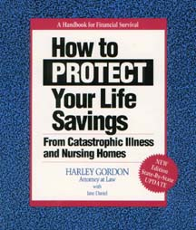 How To Protect Your Life Savings From Catastrophic Illness And Nursing Homes