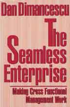 The Seamless Enterprise: Making Cross Functional Management Work